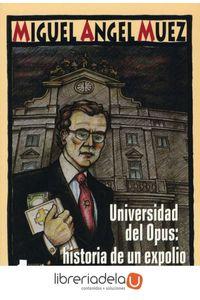 ag-universidad-del-opus-historia-de-un-expolio-9788476816752