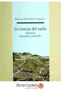 ag-la-ciencia-del-suelo-historia-concepto-y-metodo-9788498877144