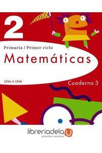 ag-proyecto-una-a-una-matematicas-2-educacion-primaria-cuaderno-3-9788466797962