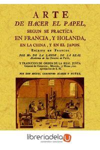 ag-arte-de-hacer-el-papel-segun-se-practica-en-francia-y-holanda-en-la-china-y-en-el-japon-9788497618212