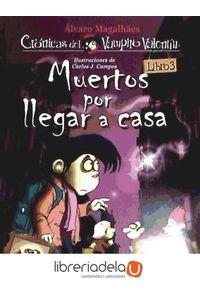 ag-las-cronicas-del-vampiro-valentin-3-muertos-por-llegar-a-casa-9788492691937