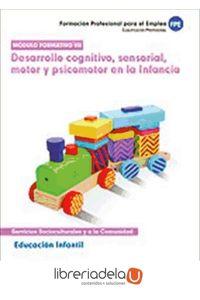 ag-desarrollo-cognitivo-sensorial-motor-y-psicomotor-en-la-infancia-educacion-infantil-certificado-de-profesionalidad-9788467657029