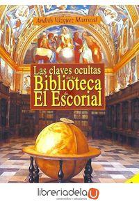 ag-las-claves-ocultas-de-la-biblioteca-de-el-escorial-9788495919601