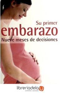 ag-su-primer-embarazo-nueve-meses-de-decisiones-9788497990875