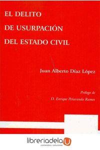 ag-el-delito-de-usurpacion-del-estado-civil-9788498498707