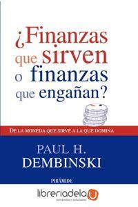 ag-finanzas-que-sirven-o-finanzas-que-enganan-de-la-moneda-que-sirve-a-la-que-domina-9788436823585