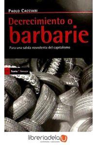 ag-decrecimiento-o-barbarie-una-salida-no-violenta-del-capitalismo-9788498882254