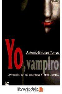 ag-yo-vampiro-memorias-de-mi-amargura-y-otros-escritos-9788415160151