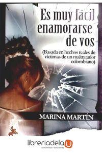 ag-es-muy-facil-enamorarse-de-vos-basada-en-hechos-reales-de-victimas-de-un-maltratador-colombiano-9788498025873