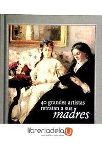 ag-40-grandes-artistas-retratan-a-sus-madres-9788498015195