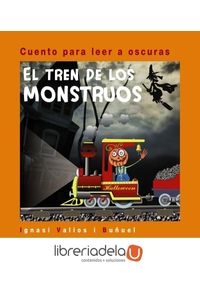 ag-cuento-para-leer-a-oscuras-el-tren-de-los-monstruos-9788466794350