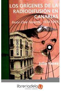 ag-los-origenes-de-la-radiodifusion-en-canarias-radio-club-tenerife-1934-1939-9788415019114