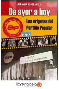 ag-de-ayer-a-hoy-los-origenes-del-partido-popular-9788493750145