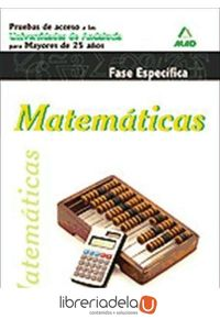 ag-matematicas-pruebas-de-acceso-a-la-universidad-para-mayores-de-25-anos-universidades-de-andalucia-fase-especifica-9788467639810