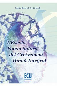 lib-lescola-potenciadora-del-creixement-huma-integral-editorial-ecu-9788416113330
