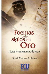 lib-poemas-de-los-siglos-de-oro-guias-y-comentarios-de-texto-editorial-ecu-9788499487724