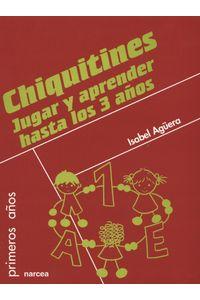 lib-chiquitines-jugar-y-aprender-hasta-los-3-anos-narcea-9788427718517