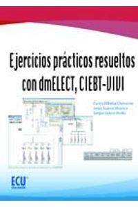 lib-ejercicios-practicos-resueltos-con-dmelect-ciebtvivi-editorial-ecu-9788415613497