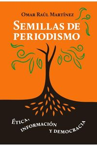 lib-semillas-de-periodismo-comunicacin-social-ediciones-9786074334920