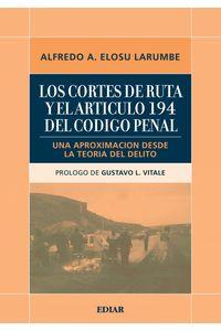 lib-los-cortes-de-ruta-y-el-articulo-194-del-codigo-penal-argentino-ediar-9789505740253