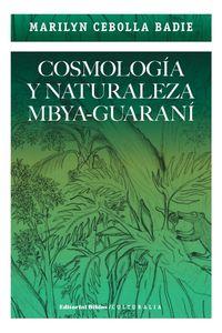 lib-cosmologia-y-naturaleza-mbyaguarani-editorial-biblos-9789876915632