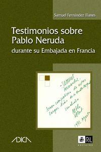 lib-testimonios-sobre-pablo-neruda-durante-su-embajada-en-francia-ril-editores-9789562844109