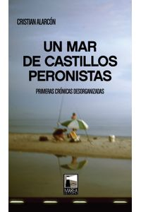 lib-un-mar-de-castillos-peronistas-marea-editorial-9789871307951
