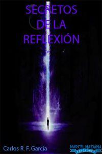 lib-secretos-de-la-reflexion-marcel-maidana-ediciones-9789873669231