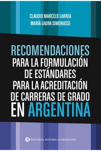 lib-recomendaciones-para-la-formulacion-de-estandares-para-la-acreditacion-de-carreras-de-grado-en-argentina-editorial-autores-de-argentina-9789874212894