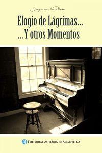 lib-elogio-de-lagrimasy-otros-momentos-editorial-autores-de-argentina-9789877113938
