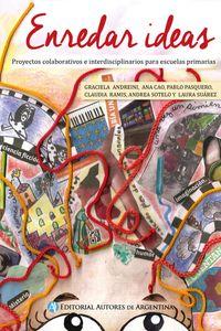 lib-enredar-ideas-proyectos-colaborativos-e-interdisciplinarios-para-escuelas-primarias-editorial-autores-de-argentina-9789877113273