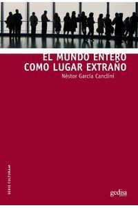 lib-el-mundo-entero-como-lugar-extrano-gedisa-9788497848435