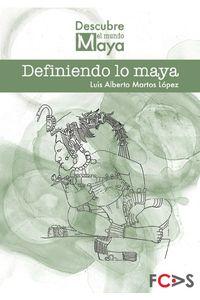lib-definiendo-lo-maya-fundacin-cultural-armella-spitalier-9786078187003