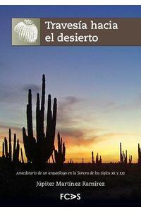 lib-travesia-hacia-el-desierto-fundacin-cultural-armella-spitalier-9786078187270