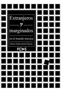 lib-extranjeros-y-marginados-en-el-mundo-mexica-fundacin-cultural-armella-spitalier-9786078187409