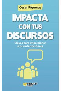 lib-impacta-con-tus-discursos-profit-editorial-9788416115457