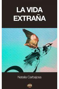 lib-la-vida-extrana-editorial-amarante-9788416214143