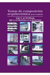 lib-temas-de-composicion-arquitectonica-3uso-y-actividad-de-las-utilitas-a-la-funcion-editorial-ecu-9788416312023