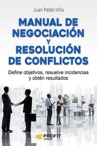 lib-manual-de-negociacion-y-resolucion-de-conflictos-profit-editorial-9788416583300