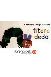 ag-la-pequena-oruga-glotona-the-very-hungry-caterpillar-9788492750139