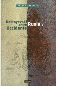 lib-dostoyevski-entre-rusia-y-occidente-herder-editorial-9788425432156