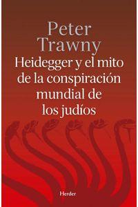 lib-heidegger-y-el-mito-de-la-conspiracion-mundial-de-los-judios-herder-editorial-9788425434020
