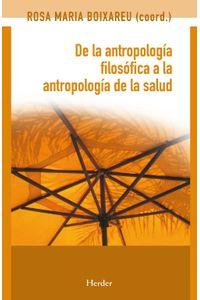lib-de-la-antropologia-filosofica-a-la-antropologia-de-la-salud-herder-editorial-9788425438271