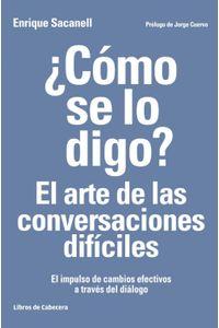 lib-como-se-lo-digo-el-arte-de-las-conversaciones-dificiles-libros-de-cabecera-9788494522239