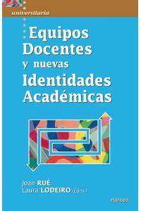 lib-equipos-docentes-y-nuevas-identidades-academicas-narcea-9788427718777