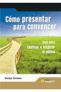 lib-como-presentar-para-convencer-profit-editorial-9788492956791
