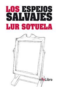 lib-los-espejos-salvajes-vivelibro-9788415519720