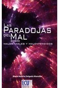 lib-las-paradojas-del-mal-sobre-malos-males-y-malentendidos-editorial-ecu-9788415787143