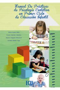 lib-manual-de-practicas-de-psicologia-evolutiva-en-primer-ciclo-de-educacion-infantil-editorial-ecu-9788415941712