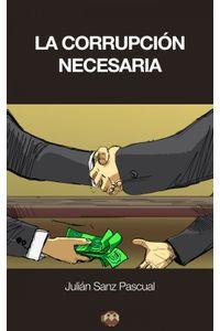 lib-la-corrupcion-necesaria-otra-manera-de-pensar-editorial-amarante-9788416214129